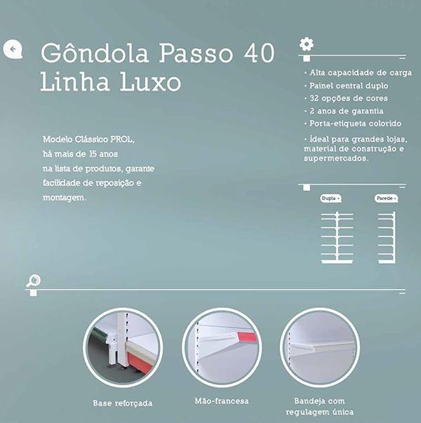 Gôndola Passo 40 Linha Luxo Prol - Descrição